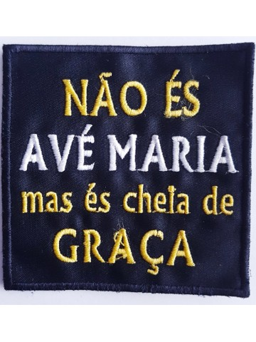 Não és Avé Maria Mas És...