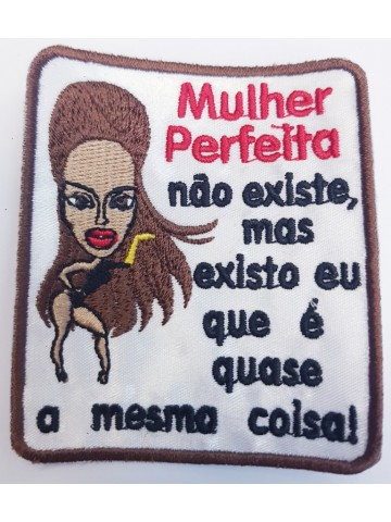 Mulher Perfeita Não Existe...