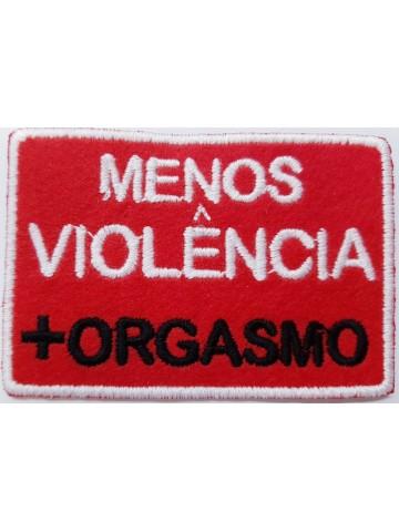 Menos Violência + Orgamo